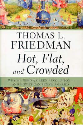 Hot, Flat and Crowded by Thomas Friedman
