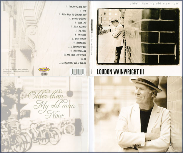 Older Than Mty Old Man Now - Loudon Wainwright III