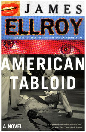 James Ellroy - American Tabloid
