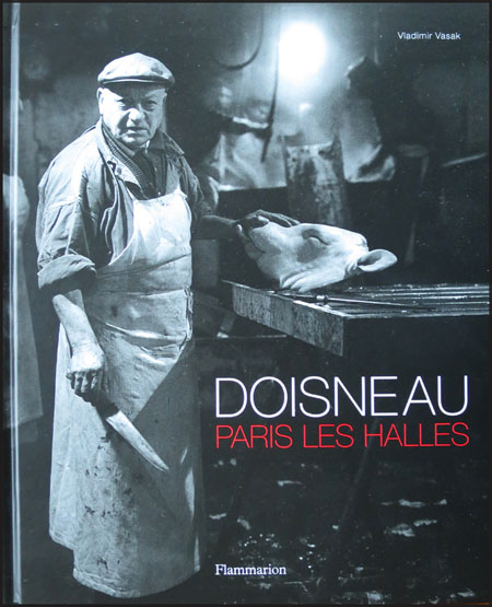 Les Halles by Robert Doisneau, photography