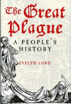 The Great Plague by Evelyn Lord