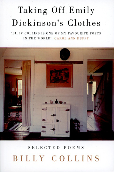 Billy Collins: Taking Off Emily Dickinson's Clothes (poetry)