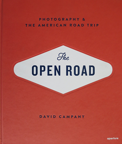 The Open Road, by David Campany (Aperture)