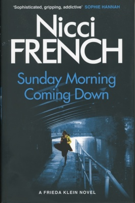 Sunday Morning Coming Down by Nicci French (crime writing fiction)