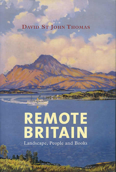Remote Britain, by David St John Thomas